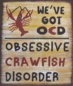 We've Got OCD Cajun Crawfish Rustic Primitive by SouthernHomeSigns