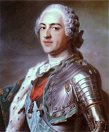 Louis XV - (15 February 1710 – 10 May 1774) King of France from 1 Sept 1715 - he was 5 yrs old! until his death. Absolute monarch.