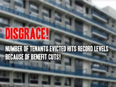 Number of tenants evicted hits record levels because of benefit cuts (#bedroomtax #welfare #ids #politics #uk #austerity)