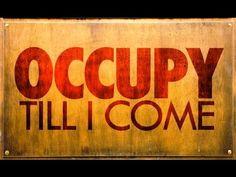 Occupy Till I Come!!!