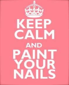 "Ive seen a lot of these keep calm"" pics but never this particular one. If ever there was a nail polish fanatic mantra, this is it. Love Nails, How To Do Nails, Pretty Nails, Crazy Nails, Essie, Quotes Pink, Calm Quotes, Keep Calm Pictures, My Motto"