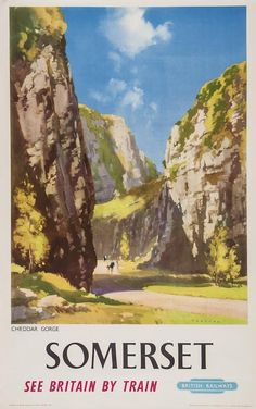 (via Somerset - Cheddar gorge - British Railways - (Frank Wootton) - Posters Uk, Train Posters, Railway Posters, Art Deco Posters, Illustrations And Posters, British Travel, Vintage Travel Posters, Places To Visit, Cheddar Gorge