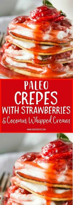 Paleo Crepes with Strawberries and Coconut Whipped Cream, low carb and made in 15 minutes! Using Coconut flour, they are low carb and dairy free too. a perfect gluten free treat!