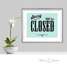Sorry we're CLOSED printable sign instant by MadameLevasseur