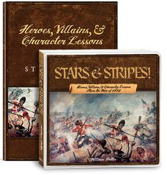 Stars & Stripes! Heroes, Villains, & Character Lessons from the War of 1812