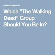 """Which """"The Walking Dead"""" Group Should You Be In?"""