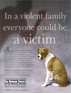 Domestic Violence begins in childhood. If a child will abuse an animal, the trait is there for them to grow up to be an abuser.