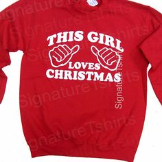 This Girl Loves Christmas Sweatshirt Womens Mens Crewneck Jumper Christmas Gift Funny #Sweater Crew Neck Red Or Green by signaturetshirts - Found on HeartThis.com @HeartThis | See item http://www.heartthis.com/product/170588573295771679?cid=pinterest