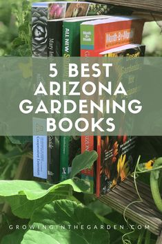 Bookstores are full of garden books suited for other climates, but the 5 best Arizona gardening books share the wisdom of experienced gardeners in the low desert of Arizona. Although Arizona's climate seems severe (it is at times), it is an outstanding climate for gardening. Gardening year-round is possible in Arizona, but learning how, why and most importantly when to plant is critical for success. - 5 Best Arizona Gardening Books #gardening #books #gardenbooks #arizona