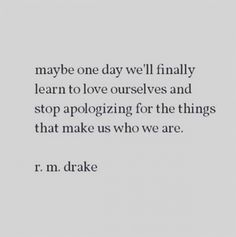 Love ourselves and stop apologizing