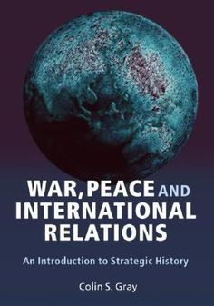 War, Peace, and International Relations: An Introduction to Strategic History