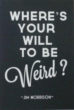 when you're strange...