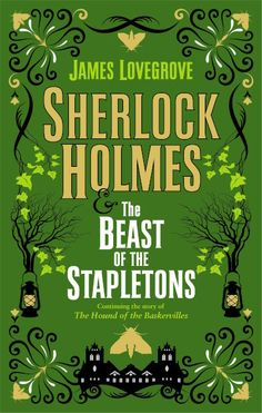 Sherlock Holmes and the Beast of the Stapletons by James Lovegrove - Released October 13, 2020 #scifi #mystery The Beast, Little Golden Books, Little Books, Original Sherlock Holmes, Rachel Joyce, Mary Higgins Clark, Dr Watson, John Grisham, New Wife