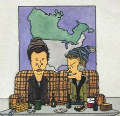 Beavis and Butthead as Bob and Doug McKenzie.