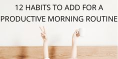 12 Habits To Add For A Productive Morning Routine - KORRA ~ SHAY Writing Lists, Check Email, Miracle Morning, Morning Habits, Productive Day, Getting Up Early, Planning Your Day, Body Love, How To Wake Up Early