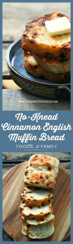 No-Knead Cinnamon English Muffin Bread from foodiewithfamily.com
