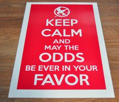 Keep calm and may the odds be ever in your favor Hunger Games Mockingjay Print etsy.com