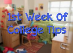 Tips for your 1st week of college!