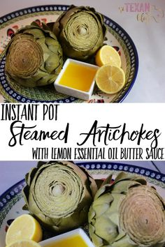 Instant Pot Steamed Artichokes with Lemon Essential Oil Butter Sauce