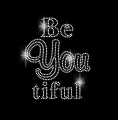 Be You Tiful Rhinestone Transfer Iron On #beyoutiful #rhinestones #bling