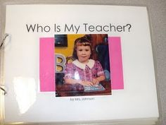 "Cute book to make: make a ""who is my teacher?"" book, and fill it with pictures of you! Use it the first week of school, or to introduce yourself to new students."