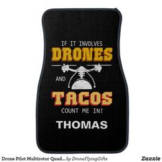 Drone Pilot Multirotor Quadcopter Drones and Tacos Car Floor Mat Drones, Drone Quadcopter, Car Mats, Car Floor Mats, Cool Car Accessories, Cool Cars, Pilot, Tacos, Mini