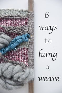 6 Ways to Hang a Weave