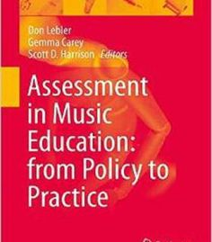 Assessment In Music Education: From Policy To Practice PDF