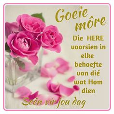 Goeie Nag, Goeie More, Afrikaans Quotes, Morning Prayers, Good Morning Quotes, Place Card Holders, Words, Amanda, Scrapbooking