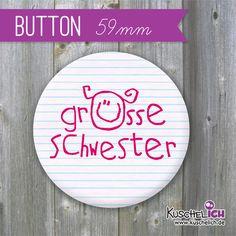 """""""grosse Schwester"""" Geschwister-Button ♥ 59 mm  von Kuschelich auf DaWanda.com"""