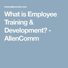 What is Employee Training & Development? - AllenComm