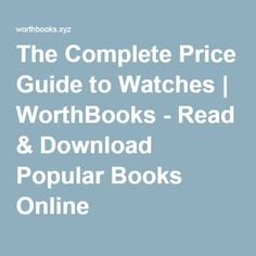 The Complete Price Guide to Watches   WorthBooks - Read & Download Popular Books Online