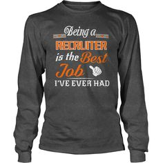 Being A Recruiter Is The Best Job T-Shirt #gift #ideas #Popular #Everything #Videos #Shop #Animals #pets #Architecture #Art #Cars #motorcycles #Celebrities #DIY #crafts #Design #Education #Entertainment #Food #drink #Gardening #Geek #Hair #beauty #Health #fitness #History #Holidays #events #Home decor #Humor #Illustrations #posters #Kids #parenting #Men #Outdoors #Photography #Products #Quotes #Science #nature #Sports #Tattoos #Technology #Travel #Weddings #Women