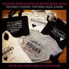 BOOKISH MERCHANDISE STORE: tee-shirts, hoodies, tote bags, mugs & more!! http://aestasbookblog.com/store/