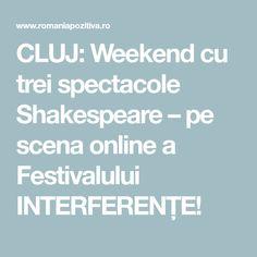 CLUJ: Weekend cu trei spectacole Shakespeare – pe scena online a Festivalului INTERFERENȚE! Samuel Beckett, William Shakespeare