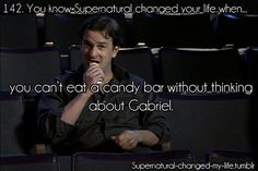 142. You know #Supernatural changed your life when... you can't eat a candy bar without thinking about Gabriel. THE F&@nora FEELS!!!