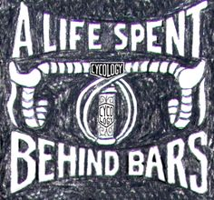 Voluntary time spent behind bars. Bent or straight we don't discriminate. :) A tiny pencil sketch from a large artwork. www.cycologygear.com