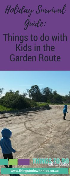 Holiday Entertainment Garden Route | Things to do with Kids | Winter Holidays in the Garden Route | Activities & Excursions In the Garden Route with Kids | Activities and Excursions