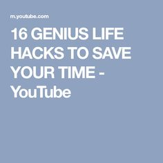 16 GENIUS LIFE HACKS TO SAVE YOUR TIME - YouTube