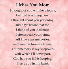 I miss you mom love quotes i miss you mother quotes love quotes for mom Phrase Choc, Mom In Heaven Quotes, Missing Mom In Heaven, Mother In Heaven, Missing Someone Who Passed Away, Heaven Poems, Mom I Miss You, Love My Mom, Dear Mom