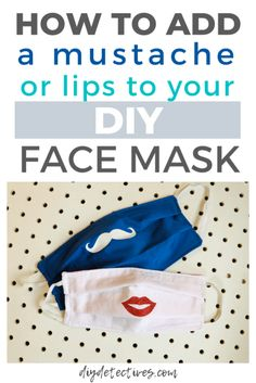 Give your DIY face mask a little personality and humor by adding a set of lips or a mustache! Visit our tutorial to see how it is easily done. Lip Mask, Diy Face Mask, Moustache, Diy Masque, Face Masks For Kids, Iron On Vinyl, Pocket Pattern, Mask Design, Diy Design