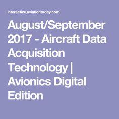 August/September 2017 - Aircraft Data Acquisition Technology | Avionics Digital Edition