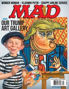 Mad Magazine Donald Trump Art Galley Cover October 2017 New Donald Trump Art, Alfred E Neuman, Mad Magazine, Magazine Covers, Time Magazine, American Humor, American Idiot, Mad Tv, Culture Pop