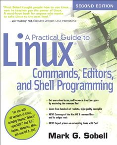 Bestseller books online Practical Guide to Linux Commands, Editors, and Shell Programming, A (2nd Edition) Mark G. Sobell  http://www.ebooknetworking.net/books_detail-0131367366.html