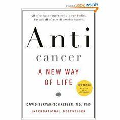 Anticancer, A New Way of Life, New Edition: David Servan-Schreiber MD PhD: 9780670021642: Amazon.com: Books