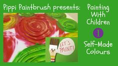 Pippi Paintbrush Presents: Painting With Children 1 - Self-Made Colours Funny Paintings, Creative Colour, Kindergarten Teachers, Class Projects, Flyer Design, 3d Design, Land Art, Toddler Crafts, Paint Brushes