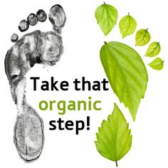 Take that #organic step! Use natural products. Save Planet! Save Yourself! Save All..