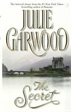 """Opening line: They became friends before they were old enough to understand they were supposed to hate each other. """"The Secret"""" by Julie Garwood"""