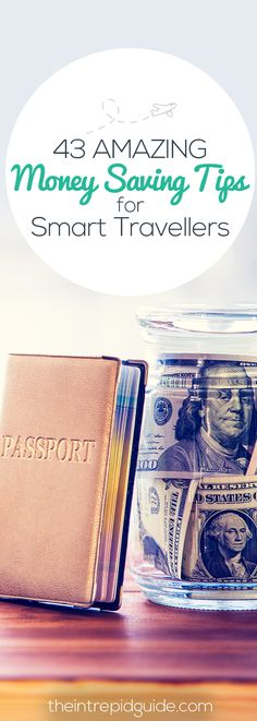 43 Amazing Money Saving Tips for Smart Travellers