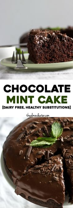 Chocolate Mint Cake | A decadent yet healthier chocolate cake with a ...